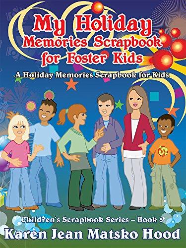 My Holiday Memories Scrapbook for Foster Kids (Children's Scrapbook)