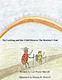 The Ladybug and Her Child Discover the Rainbow's End, Porter Lori Murrell, 162772477X