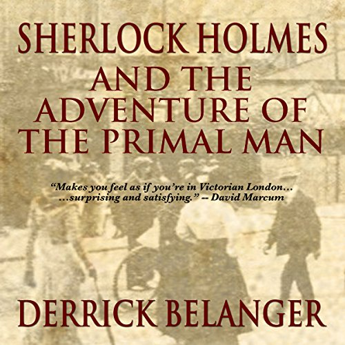 Sherlock Holmes and the Adventure of the Primal Man
