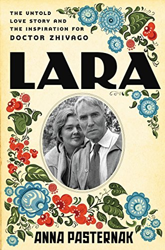 Lara: The Untold Love Story and the Inspiration for Doctor Zhivago cover