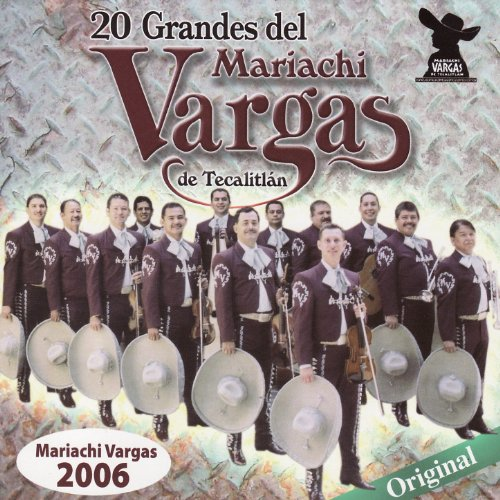 Mariachi Mexico Stream or buy for $9.49 · 20 Grandes Del Mariachi Vargas.