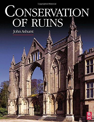 Conservation of Ruins (Butterworth-Heinemann Series in Conservation and Museology)