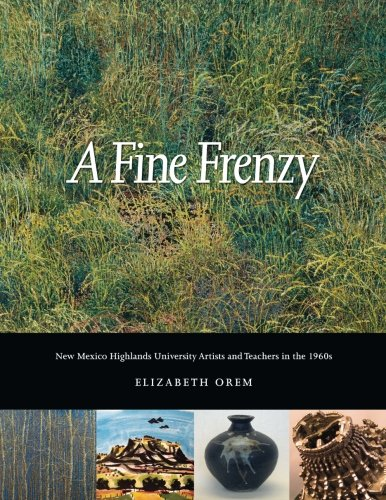 A Fine Frenzy: New Mexico Highlands University Artists and Teachers in the1960s