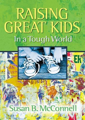 Read Online Raising Great Kids in a Tough World ebook