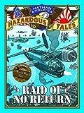 img - for Raid of No Return (Nathan Hale's Hazardous Tales #7): A World War II Tale of the Doolittle Raid book / textbook / text book