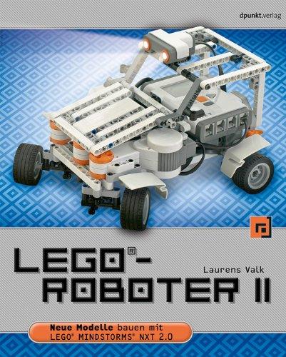 LEGO-Roboter II: Neue Modelle bauen mit LEGO MINDSTORMS NXT 2.0