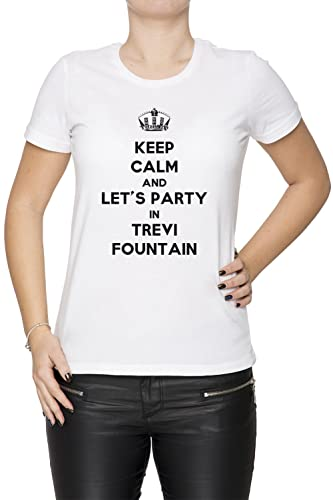 Keep Calm And Let's Party In Trevi Fountain Mujer Camiseta Cuello Redondo Blanco Manga Corta Todos L...