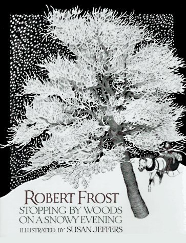 Stopping By Woods on a Snowy Evening by Robert Frost (January 25,2001)