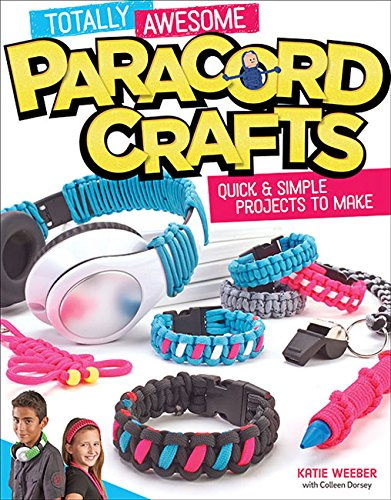 Totally Awesome Paracord Crafts: Quick & Simple Projects to Make ()