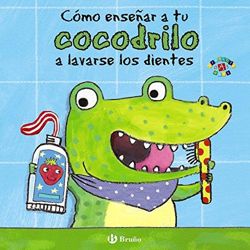 Mis primeras rutinas. Cómo enseñar a tu cocodrilo a lavarse los dientes (Spanish Edition)