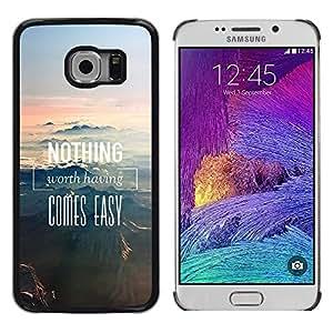 TECHCASE**Cubierta de la caja de protección la piel dura para el ** Samsung Galaxy S6 EDGE SM-G925 ** Nothing Comes Easy Nature Mountains
