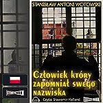 Czlowiek który zapomnial swego nazwiska | Stanislaw Antoni Wotowski