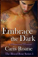 Embrace the Dark: A Paranormal Romance (The Blood Rose Series Book 1) Kindle Edition