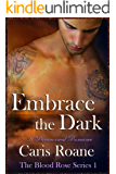 Embrace the Dark: A Paranormal Romance (The Blood Rose Series Book 1)