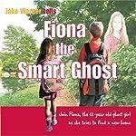 Fiona the Smart Ghost | Jake Warner
