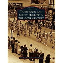 Tarrytown and Sleepy Hollow in the 20th Century (Images of America)