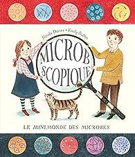 Microbscopique, le minimonde des microbes par Nicola Davies