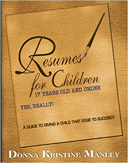 resumes for children 17 years old and under donna kristine manley