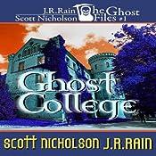 Ghost College: Ghost Files, Book 1 | J. R. Rain, Scott Nicholson