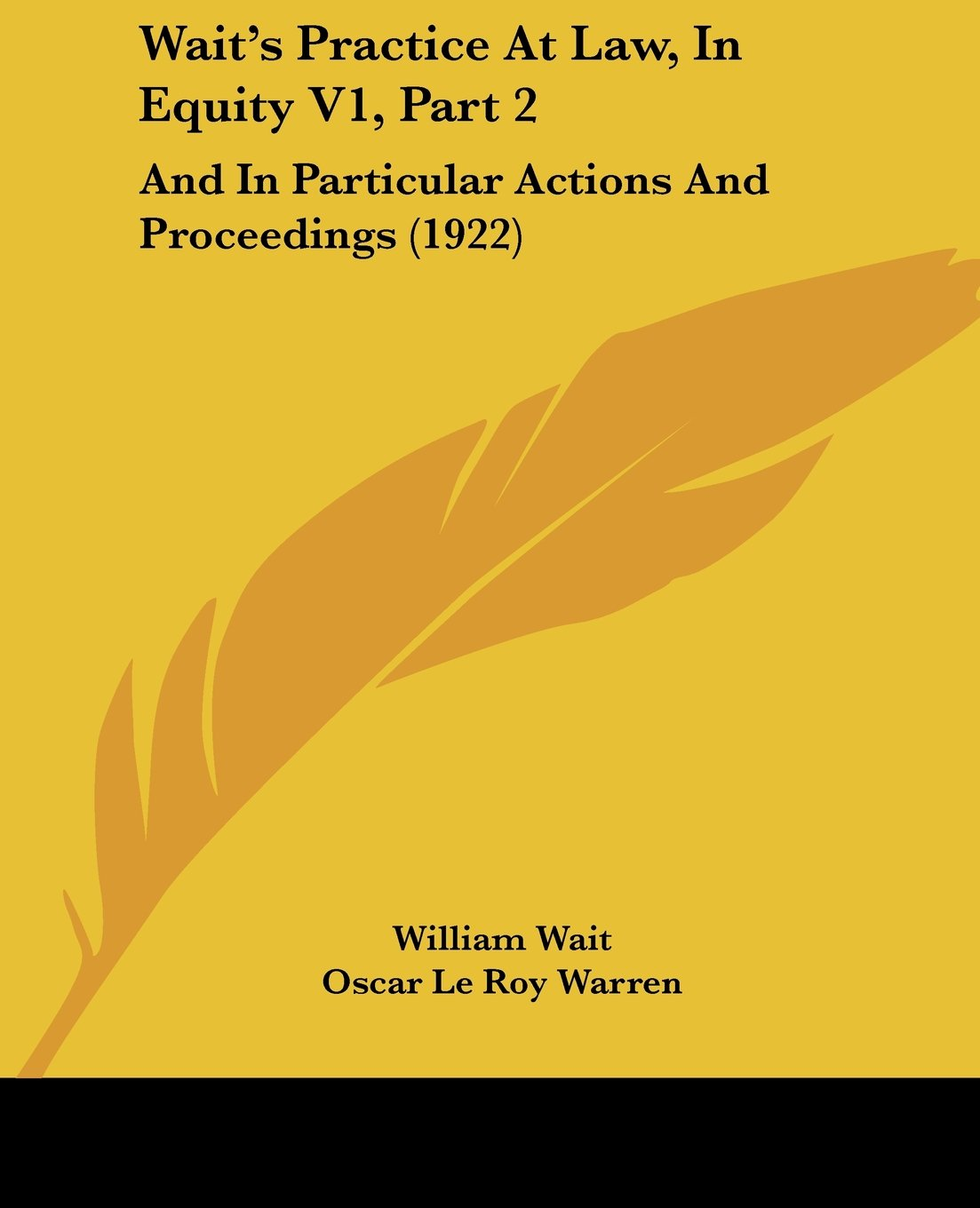 Download Wait's Practice At Law, In Equity V1, Part 2: And In Particular Actions And Proceedings (1922) ebook