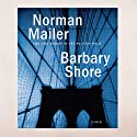 Barbary Shore: A Novel Audiobook by Norman Mailer Narrated by MacLeod Andrews