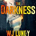 The Darkness: The Invasion Trilogy, Book 1 Audiobook by W. J. Lundy Narrated by Kevin T. Collins