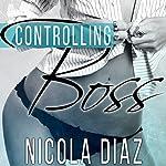 Controlling Boss | Nicola Diaz