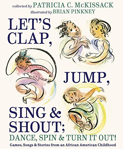 Book Cover: Let's Clap, Jump, Sing & Shout; Dance, Spin & Turn It Out!: Games, Songs, and Stories from an African American Childhood
