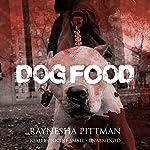 Dog Food | Raynesha Pittman