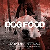 Dog Food | Raynesha Pittman