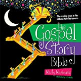 img - for The Gospel Story Bible: Discovering Jesus in the Old and New Testaments book / textbook / text book