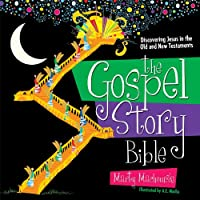 The Gospel Story Bible: Discovering Jesus in the Old and New Testaments