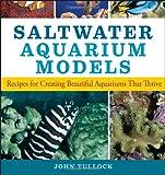 Saltwater Aquarium Models, John H. Tullock, 0470044241