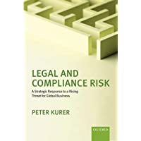 Legal and Compliance Risk: A Strategic Response to a Rising Threat for Global Business