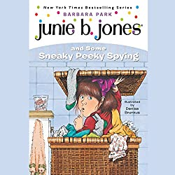 Junie B. Jones and Some Sneaky Peeky Spying, Book 4
