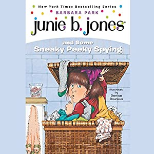 Junie B. Jones and Some Sneaky Peeky Spying, Book 4 Hörbuch