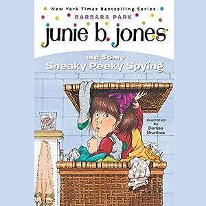 Junie B. Jones and Some Sneaky Peeky Spying, Book 4 Audiobook