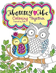Mommy and Me Coloring Together: Coloring Inspired by Faith (Color Yourself Inspired)