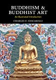 Buddhism and Buddhist Art: An Illustrated Introduction