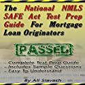 The National NMLS SAFE Act Test Prep Guide for Mortgage Loan Originators Audiobook by Ali Siavash Narrated by River Kanoff