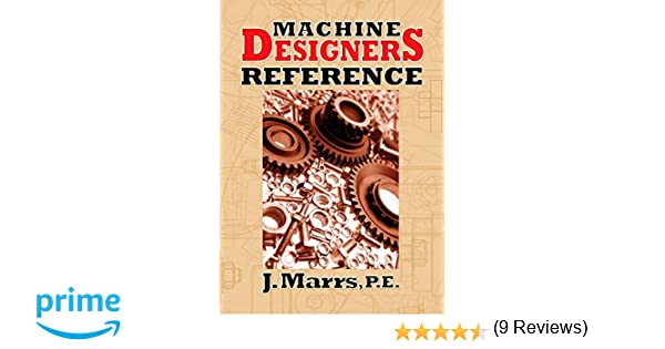 Machine designers reference j marrs 9780831134327 amazon books fandeluxe Image collections