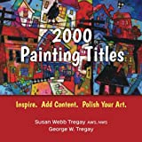 img - for 2000 Painting Titles: Inspire. Add Content. Polish Your Art. book / textbook / text book