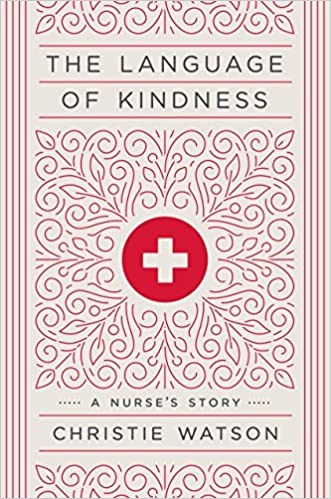 The language of kindness a nurses story 9781524761639 medicine the language of kindness a nurses story 9781524761639 medicine health science books amazon fandeluxe Choice Image