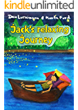 Jack's Relaxing Journey: - Bedtime stories will never be the same!