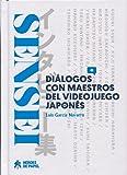 Sensei. Diálogos con maestros del videojuego japonés