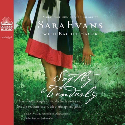 Softly and Tenderly: A Songbird Novel