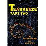Teabreeze: Part two. (Teabreeze Serial Book 2)