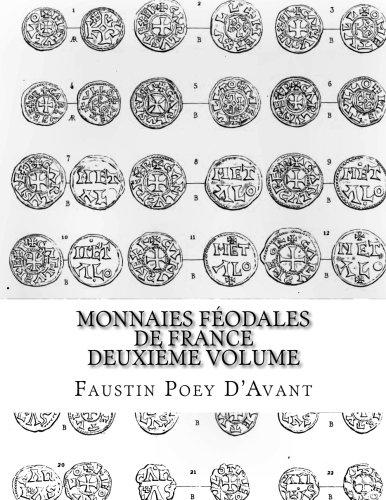 Monnaies Féodales de France Deuxième Volume  [Poey D\'Avant, Faustin] (Tapa Blanda)