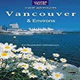 Vancouver & Its Environs: Travel Adventures