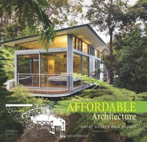 Download Affordable Architecture: Great Houses on a Budget by Crafti, Stephen (2010) Hardcover ebook